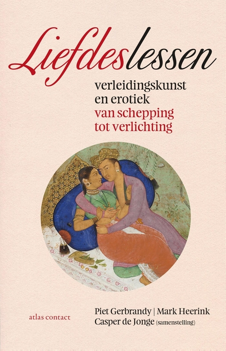 Liefdeslessen : verleidingskunst en erotiek van schepping tot verlichting