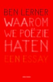 Waarom we poëzie haten : een essay