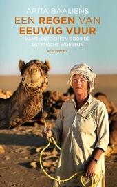 Een regen van eeuwig vuur : kamelentochten door de Egyptische woestijn