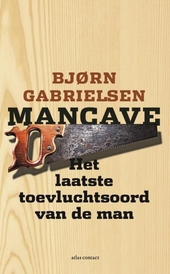 Mancave : het laatste toevluchtsoord van de man