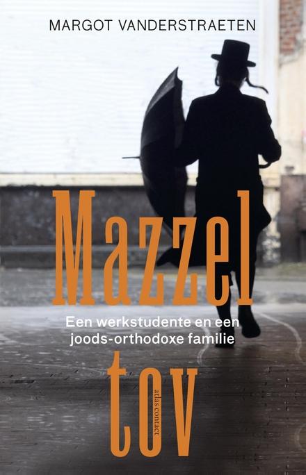 Mazzel tov : mijn leven als werkstudente bij een orthodox-joodse familie - Integer boek over de Joodse gemeenschap