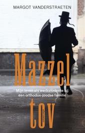Mazzel tov : mijn leven als werkstudente bij een orthodox-joodse familie