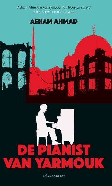Leestip foto van: De pianist van Yarmouk / Aeham Ahmad ; opgetekend door Sandra Hetzl en Ariel Hauptmeijer | Een boek van Aeham Ahmad