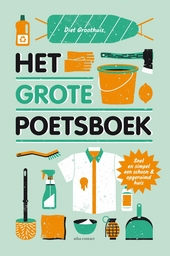 Het grote poetsboek : snel en simpel een schoon en opgeruimd huis