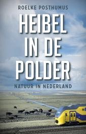 Heibel in de polder : natuur in Nederland