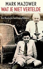 Wat je niet vertelde : een Russische familiegeschiedenis en de weg terug naar huis