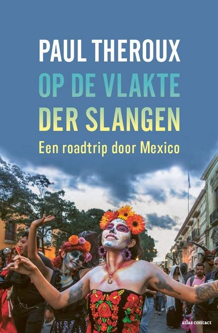 Op de vlakte der slangen : een roadtrip door Mexico