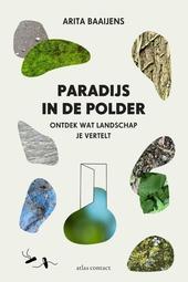 Paradijs in de polder : ontdek wat landschap je vertelt