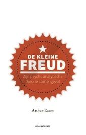 De kleine Freud : zijn psychoanalytische theorie samengevat