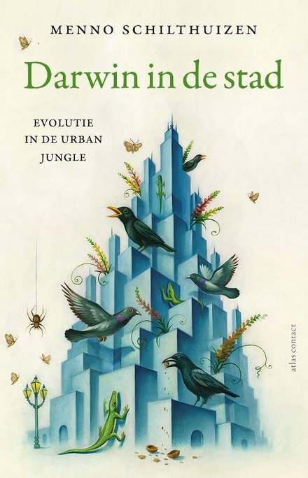 Darwin in de stad : evolutie in de urban jungle