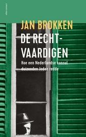 De rechtvaardigen : hoe een Nederlandse consul duizenden Joden redde