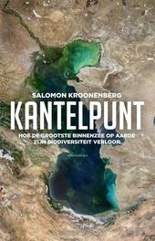 Kantelpunt : hoe de grootste binnenzee op aarde zijn biodiversiteit verloor
