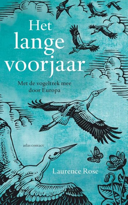 Het lange voorjaar : met de vogeltrek mee door Europa