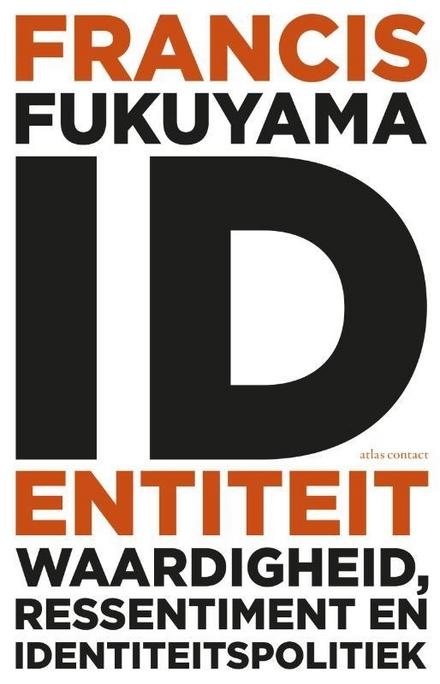 Identiteit : waardigheid, ressentiment en identiteitspolitiek