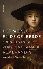 Het meisje en de geleerde : kroniek van twee verloren gewaande Rembrandts