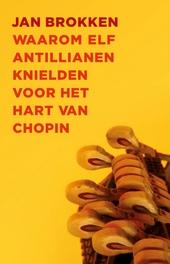Waarom elf Antillianen knielden voor het hart van Chopin : een reis door de Caribische muziek