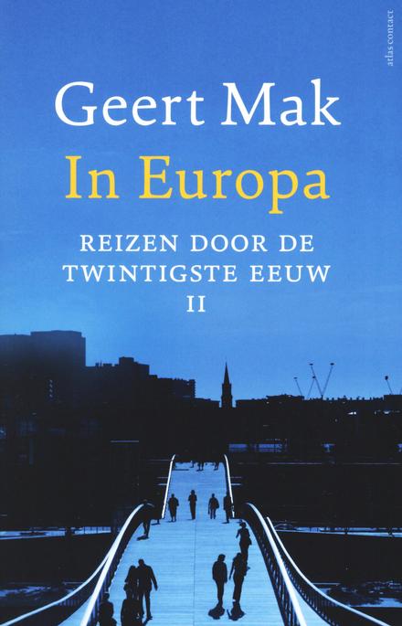 In Europa : reizen door de twintigste eeuw. Deel II