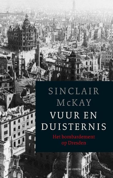 Vuur en duisternis : het bombardement op Dresden