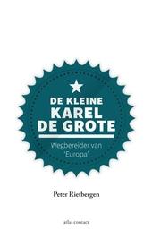 De kleine Karel de Grote : wegbereider van 'Europa'
