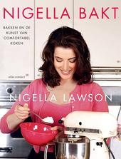 Nigella bakt : zo word je een god(in) in de keuken