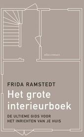 Het grote interieurboek : de ultieme gids voor het inrichten van je huis