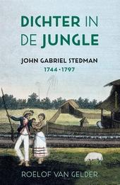 Dichter in de jungle : John Gabriel Stedman (1744-1797)