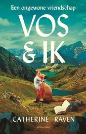 Vos & ik : een ongewone vriendschap