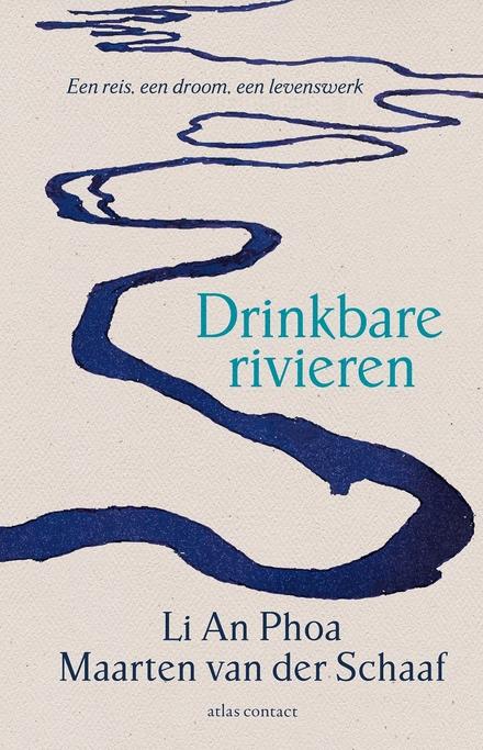 Drinkbare rivieren : een reis, een droom, een levenswerk - Must Read!