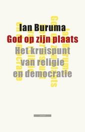 God op zijn plaats : het kruispunt van religie en democratie