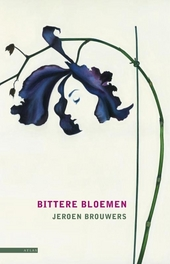 Bittere bloemen : roman