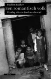 Een romantisch volk : verslag uit een Iraakse oliestad