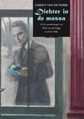 Dichter in de massa : uit de aantekeningen van Malte Laurids Brigge van R.M. Rilke