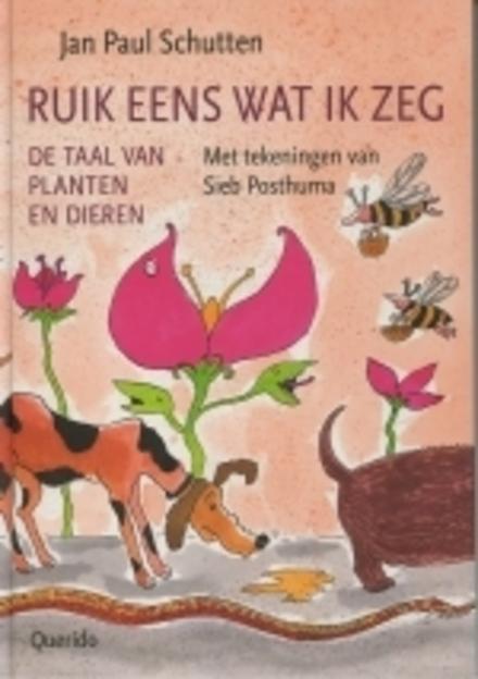 Ruik eens wat ik zeg : de taal van planten en dieren