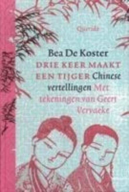 Drie keer maakt een tijger : Chinese vertellingen