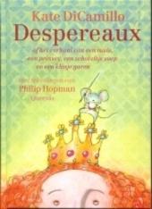 Despereaux, of Het verhaal van een muis, een prinses, een schoteltje soep en een klosje garen