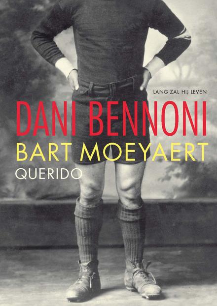 Dani Bennoni : lang zal hij leven - Veelzeggend en gelaagd boek over gemis en verlangen