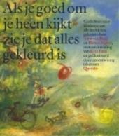 Als je goed om je heen kijkt zie je dat alles gekleurd is : gedichten voor kinderen van alle leeftijden