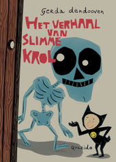 Het verhaal van Slimme Krol en hoe hij aan de dood ontsnapte