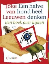 Een halve hond heel denken : een boek over kijken
