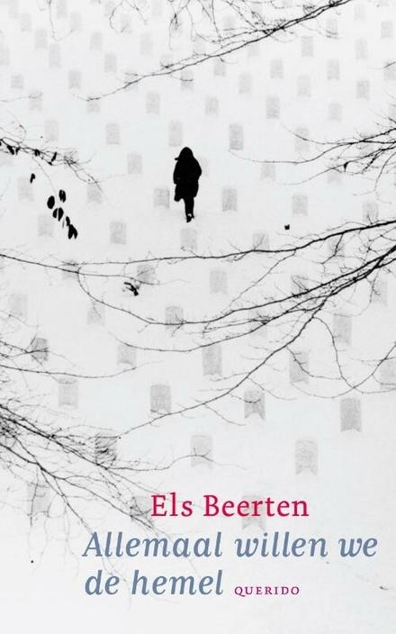 Allemaal willen we de hemel - Een boek over de psychologische inpakt van een helse oorlog