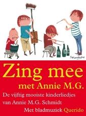 Zing mee met Annie M.G. : de vijftig mooiste kinderliedjes