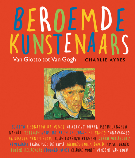 Beroemde kunstenaars : van Giotto tot Van Gogh