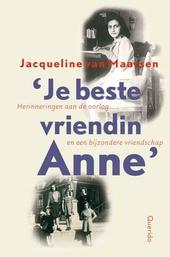 Je beste vriendin Anne : herinneringen aan de oorlog en een bijzondere vriendschap