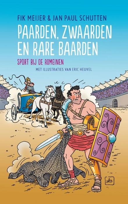 Paarden, zwaarden en rare baarden : sport bij de Romeinen