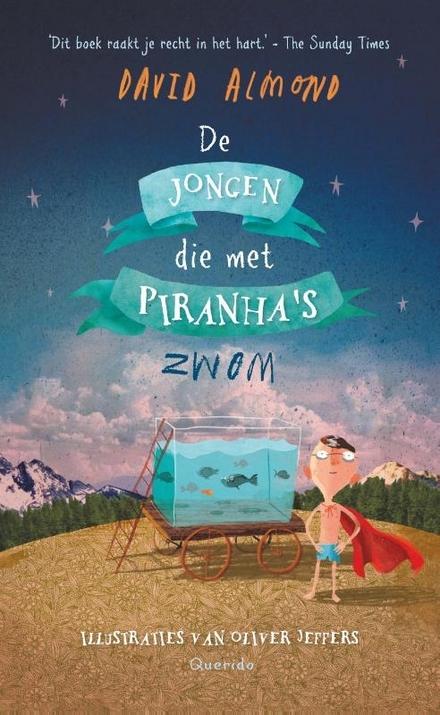 De jongen die met piranha's zwom