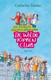 De eerste avonturen van de Wilde Kippenclub