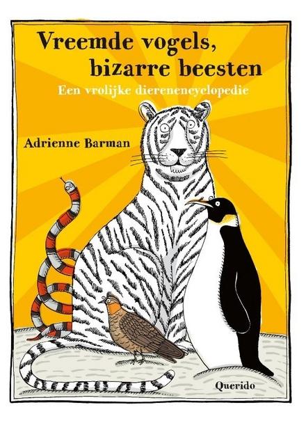 Vreemde vogels, bizarre beesten : een vrolijke dierenencyclopedie