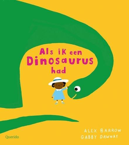 Als ik een dinosaurus had