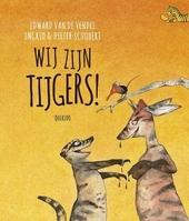 Wij zijn tijgers!