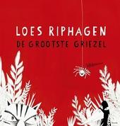 De grootste griezel / [tekst en illustraties] Loes Riphagen